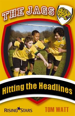The Jags: Hitting the Headlines by Tom Watt