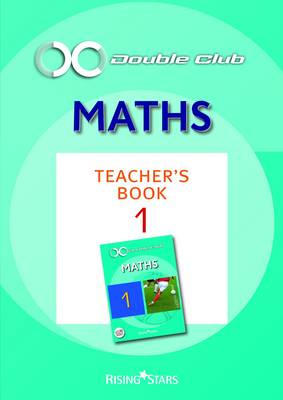 Double Club Maths Teacher's Book 1 Teacher's by