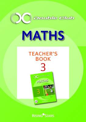 Double Club Maths Teacher's Book 3 Teacher's by