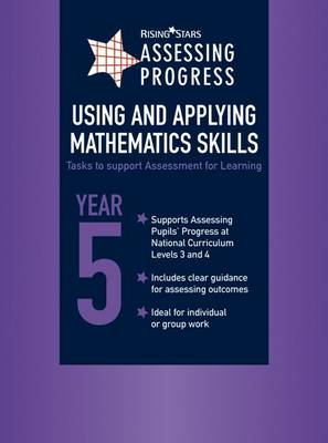 Assessing Progress Using and Applying Mathematics Skills Year 5 by Louise Moore, Pamela Wyllie
