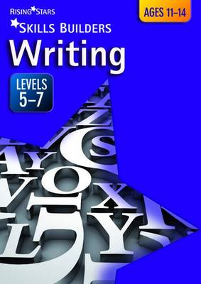 Skills Builders Writing Levels 5-7 Level 5-7 by Marie Lallaway