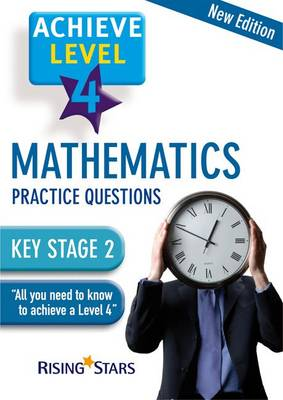 Achieve Level 4 Mathematics Practice Questions by