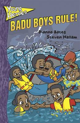 Young Heroes: Badu Boys Rule! by Diana Bates, Janelle Lee, Anthony Woodward