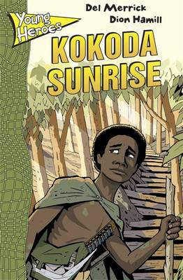 Young Heroes: Kokoda Sunrise by Del Merrick