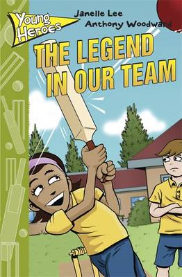 The Young Heroes: The Legend in Our Team by Janelle Lee