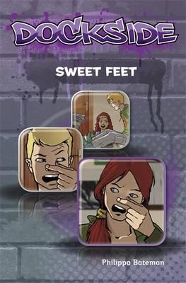 Dockside: Sweet Feet (Stage 1 Book 3) by Philippa Bateman