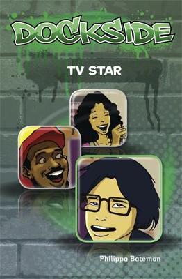 Dockside: TV Star by Philippa Bateman