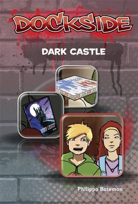 Dockside: Dark Castle by Philippa Bateman