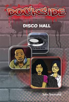 Dockside: Disco Hall by John Townsend