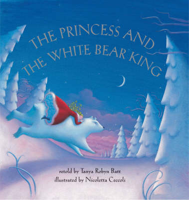 The Princess and the White Bear King by Tanya Batt