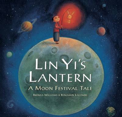 Lin Yi's Lantern A Moon Festival Tale by Brenda Williams