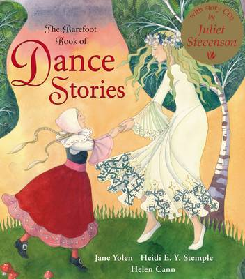The Barefoot Book of Dance Stories by Jane Yolen, Heidi E. Y. Stemple