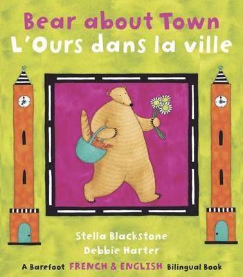 Bear About Town Bilingual French by Stella Blackstone