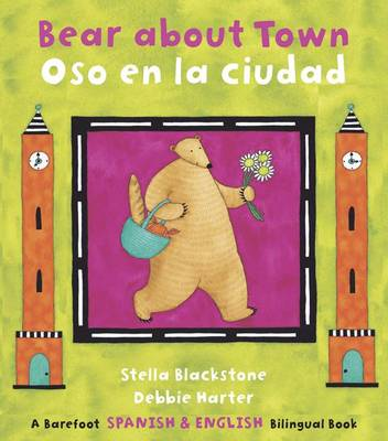 Bear About Town Bilingual Spanish by Stella Blackstone