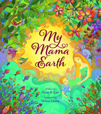 My Mama Earth by Susan Katz
