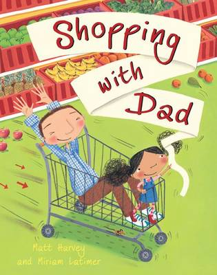 Shopping with Dad by Matt Harvey