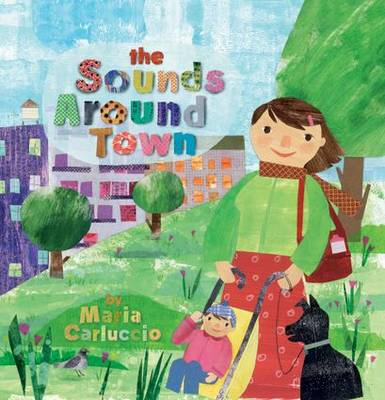 The Sounds Around Town by Maria Carluccio
