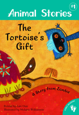 Animal Stories 1: The Tortoise's Gift by Lari Don