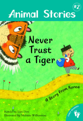Animal Stories 2: Never Trust a Tiger by Lari Don