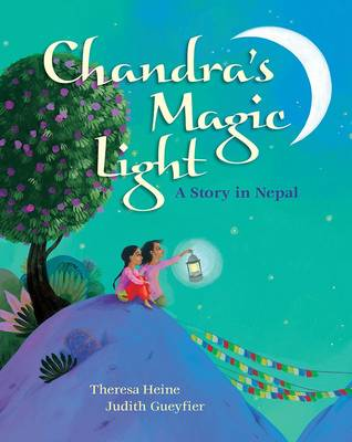 Chandra's Magic Light A Story in Nepal by Theresa Heine