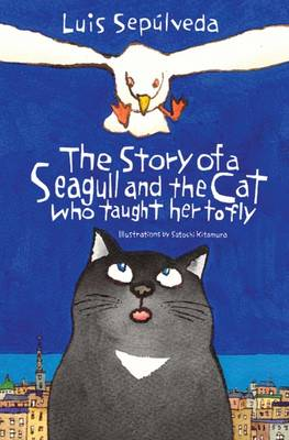 The Story of a Seagull and the Cat Who Taught Her to Fly by Luis Sepulveda
