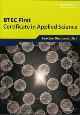 BTEC First Certificate in Applied Science Teacher Support Disk by 4science