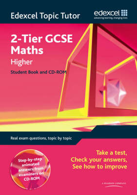 Edexcel Topic Tutor: 2-tier GCSE Maths Higher Student Book by
