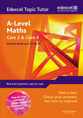 Edexcel Topic Tutor Core 3 and Core 4 by