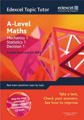Edexcel Topic Tutor Mechanics 1, Statistics 1 and Decision 1 by
