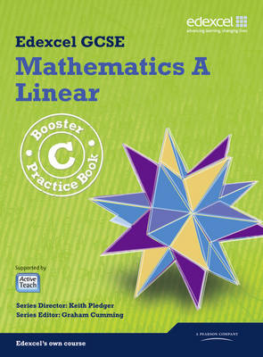 GCSE Mathematics Edexcel 2010: A Booster C Practice Book by Kevin Tanner, Gareth Cole