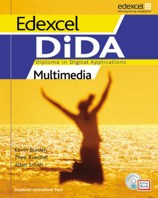 Edexcel DiDA: Multimedia Activebook Multimedia Students' ActiveBook Pack by Malcolm Holmes, Theo Keuchel, Penny Huggett, Ian Purcell