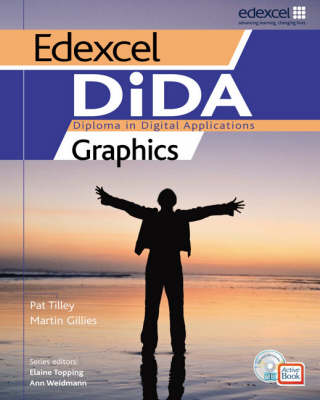 Edexcel DiDA: Graphics Activebook Students' Pack by Pat Tilley, Martin Gillies, Elaine Topping, Ann Weidmann