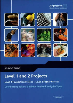 Level 1 and 2 Projects Student Guide Level 1 Foundation Project : Level 2 Higher Project by John Taylor, Elizabeth Swinbank
