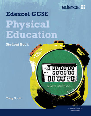 Edexcel GCSE PE Student Book by Tony Scott