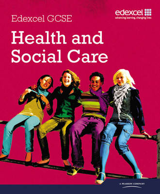Edexcel GCSE Health and Social Care Student Book by Elizabeth Haworth