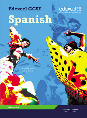 Edexcel GCSE Spanish Foundation Student Book Student Book by Anneli McLachlin, Leanda Reeves