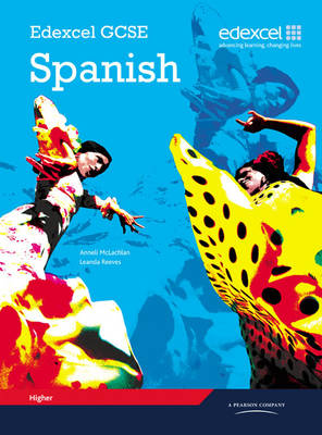 Edexcel GCSE Spanish Higher Student Book by Leanda Reeves, Anneli McLachlan
