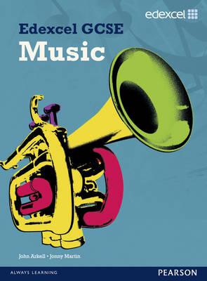 New Edexcel GCSE Music Student Book Student Book by John Arkell, Jonny Martin