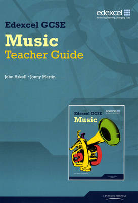 New Edexcel GCSE Music Teacher Resource Pack Teacher Resource Pack by John Arkell, Jonny Martin