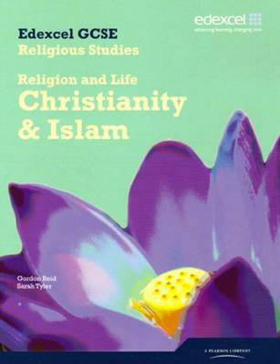 Edexcel GCSE Religious Studies Unit 1A: Religion and Life - Christianity & Islam Stud Book Student Book by Sarah K. Tyler, Gordon Reid