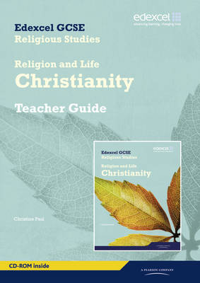 Edexcel GCSE Religious Studies Unit 2A: Religion & Life - Christianity Teacher Guide by Christine Paul