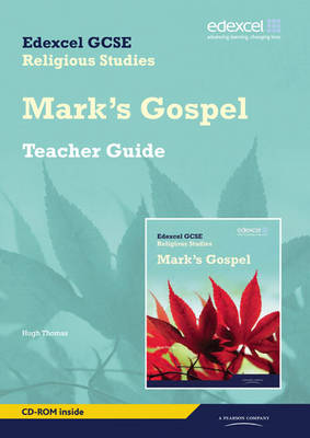 Edexcel GCSE Religious Studies Unit 16D: Marks Gospel Teacher Guide by Christine Paul, Hugh Thomas