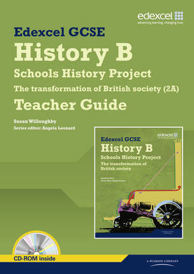 Edexcel GCSE History B Schools History Project - Transformation British Society (2A) Teachers Guide by Susan Willoughby