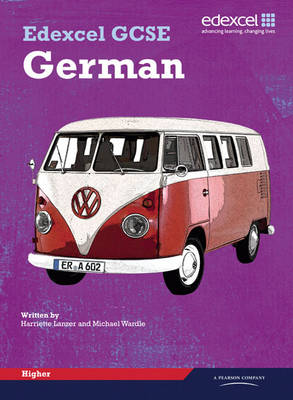Edexcel GCSE German Higher Student Book Student Book by Michael Wardle, Harriette Lanzer