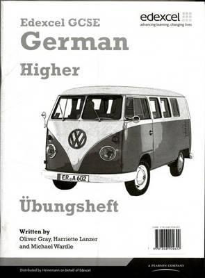 Edexcel GCSE German Higher Workbook Pack by Oliver Gray, Harriette Lanzer, Michael Wardle