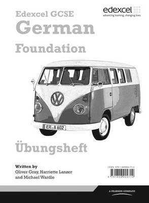 Edexcel GCSE German Foundation Workbook by Oliver Gray, Harriette Lanzer, Michael Wardle