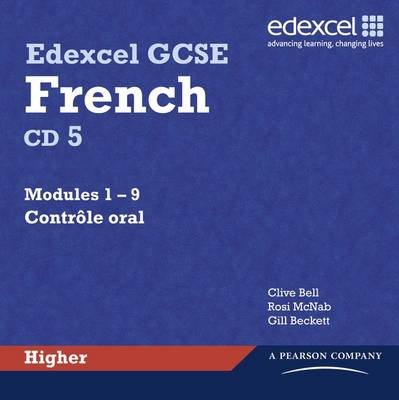 Edexcel GCSE French Higher Audio CDs by Clive Bell, Anneli McLachlan, Gill Beckett