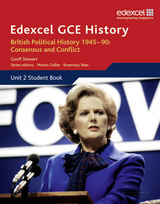 Edexcel GCE History AS Unit 2 E1 British Political History 1945-90 Consensus and Conflict by Geoff Stewart