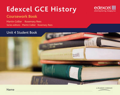 Edexcel GCE History - A2 Coursework Book by Rosemary Rees, Martin Collier