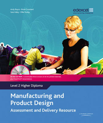 Manufacturing and Product Design Level 2 Higher Diploma Assessment and Delivery Resource by Sara Haley, Andrew Boyce, Brian Crossland, Mike Tooley